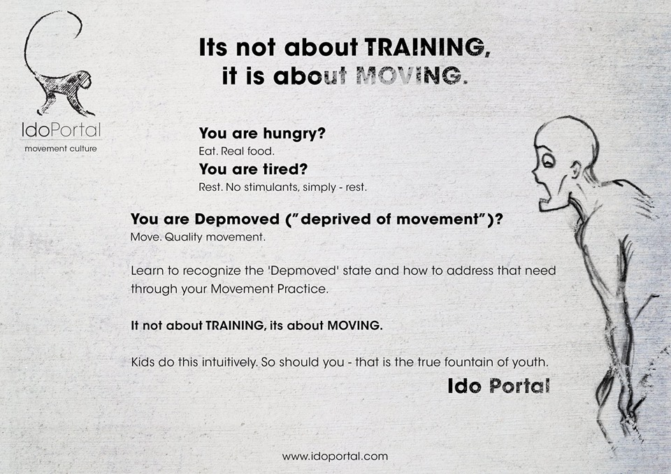 'Depmoved' - a state of movement deprivation We are a Depmoved culture. We suffer. The only way out is education. Move the message around, move yourself around. Ido.