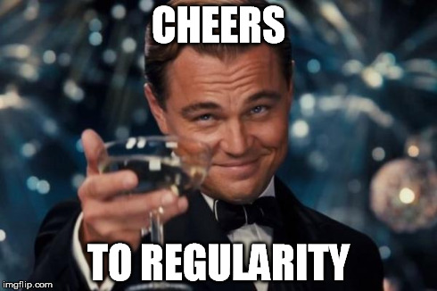 cheers-to-your-regularity